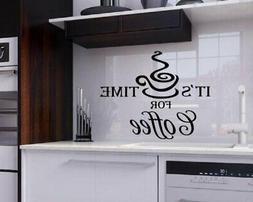 Its Time For Coffee Vinyl Wall Quote Kitchen Wall Sign decal